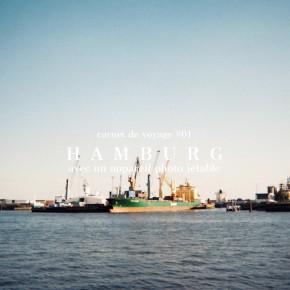 CARNET DE VOYAGE #01 HAMBURG : LA VILLE EN APPAREIL JETABLE