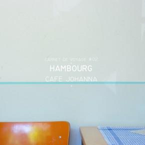 CARNET DE VOYAGE #02 HAMBURG : CAFE JOHANNA