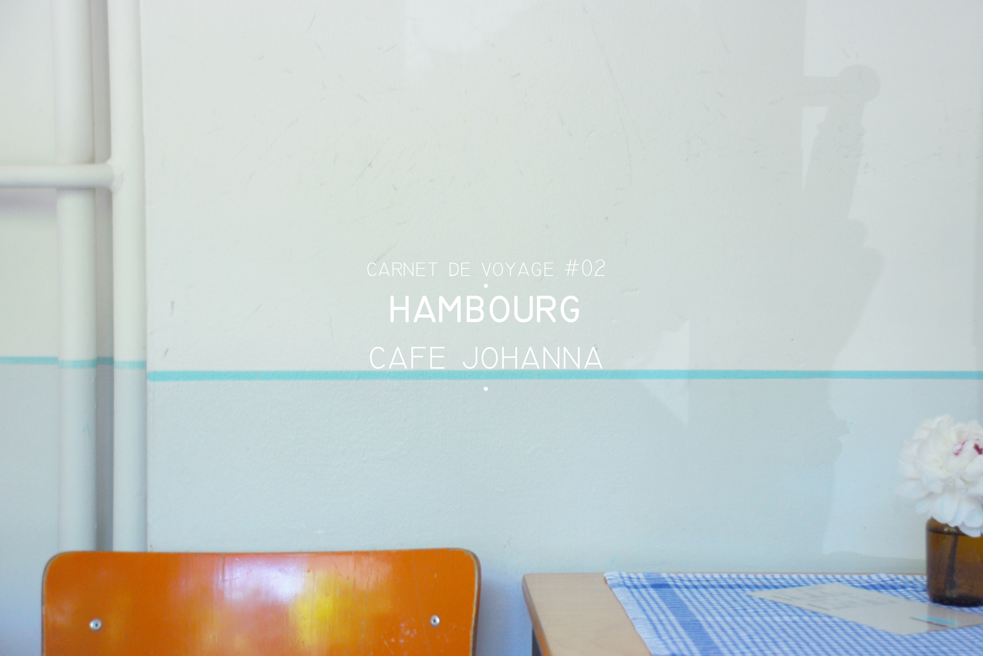 carnet-voyage-hambourg-adresse-restaurant-cafe-johanna-by-le-polyedre_visuel
