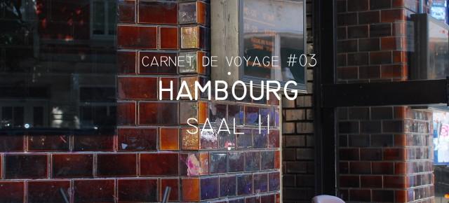 CARNET DE VOYAGE #03 HAMBURG : SAAL II