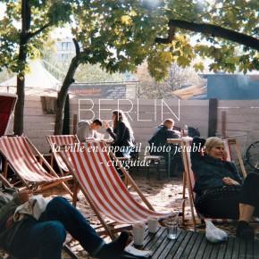 CARNET DE VOYAGE #01 BERLIN : LA VILLE EN APPAREIL JETABLE