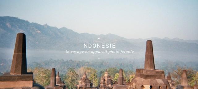 CARNET DE VOYAGE #01 INDONÉSIE : LE VOYAGE EN APPAREIL PHOTO JETABLE