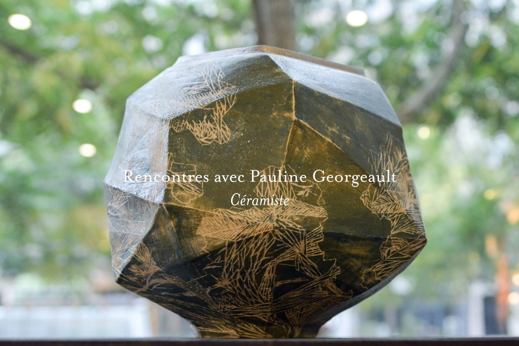 interview pauline georgeault ceramiste